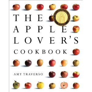 The Apple Lover's Cookbook by Amy Traverso, senior food and home editor of Yankee magazine.