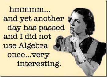 no algebra today?