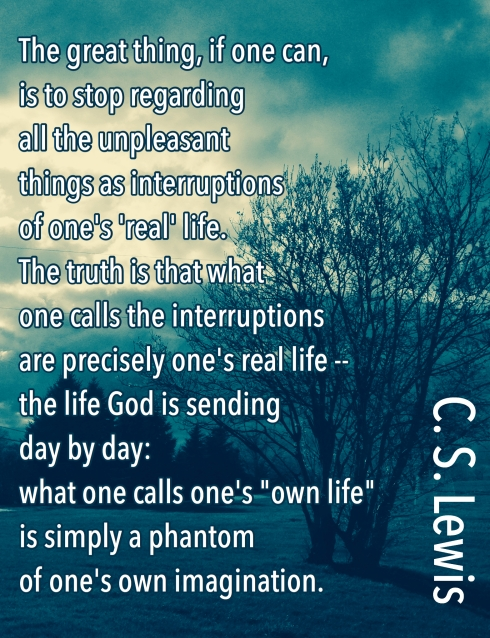 c.s. lewis quote on interruptions